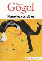 Couverture du livre « Nouvelles complètes » de Gogol Nicolas aux éditions Gallimard
