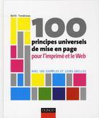 Couverture du livre « 100 principes universels de mise en page pour l'imprimé et le web ; avec 100 exemples et leurs grilles » de Beth Tondreau aux éditions Dunod
