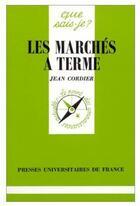 Couverture du livre « Les marches a terme qsj 2164 » de Cordier J. aux éditions Que Sais-je ?