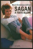 Couverture du livre « Sagan à toute allure » de Marie-Domi Lelievre aux éditions Denoel