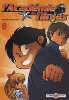 Couverture du livre « L'académie des ninjas t.6 » de Fujihiko Hosono aux éditions Bamboo