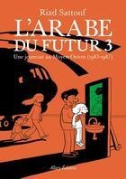 Couverture du livre « L'Arabe du futur T.3 ; une jeunesse au Moyen-Orient (1985-1987) » de Riad Sattouf aux éditions Allary