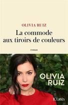 Couverture du livre « La commode aux tiroirs de couleurs » de Olivia Ruiz aux éditions Lattes