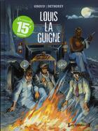 Couverture du livre « Louis la Guigne ; intégrale t.2 ; t.6 à t.8 » de Jean-Paul Dethorey et Frank Giroud aux éditions Glenat