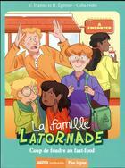 Couverture du livre « La famille Latornade T.3 ; coup de foudre au fast-food » de Beatrice Egemar et Virginie Hanna et Celia Niles aux éditions Philippe Auzou