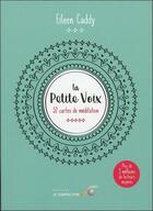 Couverture du livre « La petite voix : 52 cartes de méditation ; coffret » de Eileen Caddy aux éditions Le Souffle D'or