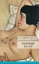 Couverture du livre « Anthologie du coït » de Jean-Jacques Pauvert et Mathias Pauvert aux éditions La Musardine