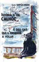 Couverture du livre « Istòria d'un calhòc et deu gat qui s'ensehnè a volar » de Luis Sepulveda aux éditions Per Noste