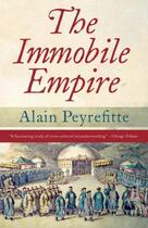 Couverture du livre « The Immobile Empire » de Alain Peyrefitte aux éditions Epagine