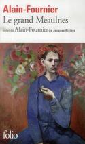 Couverture du livre « Le Grand Meaulnes ; Alain-Fournier » de Alain-Fournier aux éditions Gallimard