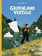 Couverture du livre « Groenland vertigo » de Herve Tanquerelle aux éditions Casterman