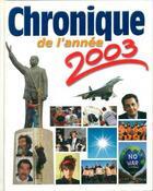 Couverture du livre « Chronique de l'année 2003 » de  aux éditions Chronique