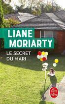 Couverture du livre « Le secret du mari » de Liane Moriarty aux éditions Lgf