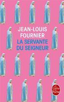 Couverture du livre « La servante du seigneur » de Jean-Louis Fournier aux éditions Lgf