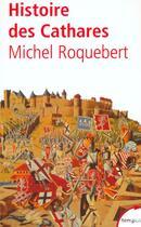 Couverture du livre « Histoire des cathares » de Michel Roquebert aux éditions Tempus/perrin