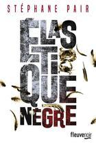 Couverture du livre « Élastique nègre » de Stephane Pair aux éditions Fleuve Noir