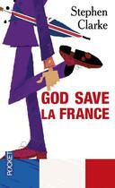 Couverture du livre « God save la France » de Stephen Clarke aux éditions Pocket