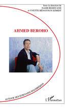 Couverture du livre « Ahmed Beroho » de Yvette Benayoun-Szmidt et Najib Redouane aux éditions L'harmattan