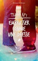 Couverture du livre « Tuto n°1 ; embrasser comme une déesse » de Brianna R. Shrum aux éditions Lumen