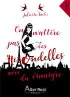 Couverture du livre « On n'attire pas les hirondelles avec du vinaigre » de Juliette Sachs aux éditions Alter Real