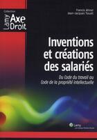 Couverture du livre « Les inventions des salariés » de Ahner/Toutati aux éditions Lamy
