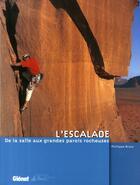 Couverture du livre « L'escalade ; de la salle aux grandes parois rocheuses » de Philippe Brass aux éditions Glenat