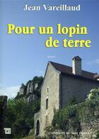 Couverture du livre « Pour un lopin de terre » de Jean Vareillaud aux éditions Editions Du Mot Passant