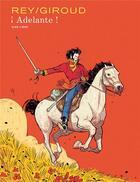 Couverture du livre « Adelante ; intégrale » de Javi Rey et Frank Giroud aux éditions Dupuis