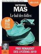 Couverture du livre « Le bal des folles - livre audio 1 cd mp3 » de Victoria Mas aux éditions Audiolib