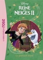 Couverture du livre « La Reine des Neiges 2 T.9 ; le portrait royal » de Disney aux éditions Hachette Jeunesse