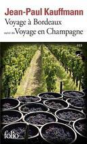Couverture du livre « Voyage à Bordeaux (1989) ; voyage en Champagne (1990) » de Jean-Paul Kauffmann aux éditions Gallimard