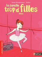 Couverture du livre « La famille trop d'filles ; Elisa » de Susie Morgenstern et Clotka aux éditions Nathan