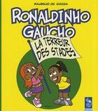 Couverture du livre « Ronaldinho Gaucho t.3 ; la terreur des stades » de Mauricio De Sousa aux éditions Cameleon