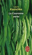 Couverture du livre « La couronne verte » de Laura Kasischke aux éditions Lgf
