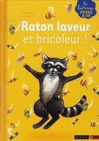 Couverture du livre « Raton laveur et bricoleur ! » de Karen Wallace aux éditions Rouge Et Or