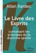 Couverture du livre « Le Livre Des Esprits Grands Caracteres » de Allan Kardec aux éditions Ligaran