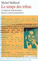 Couverture du livre « Le temps des tribus - le declin de l'individualisme dans les societes postmodernes » de Michel Maffesoli aux éditions Table Ronde