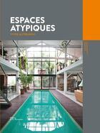 Couverture du livre « Espaces atypiques ; vivre autrement » de Jean-Marc Palisse et Alix De Dives et Gleizes Serge aux éditions La Martiniere