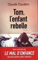 Couverture du livre « Tom, l'enfant rebelle » de Claude Couderc aux éditions Archipel