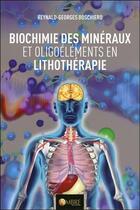 Couverture du livre « Propriétés biochimiques des minéraux utilisés en lithothérapie » de Reynald Georges Boschiero aux éditions Ambre