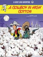 Couverture du livre « Lucky Luke T.77 ; a cowboy in high cotton » de Andavo Julien/Achde aux éditions Cinebook