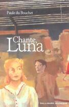 Couverture du livre « Chante Luna » de Paule Du Bouchet aux éditions Gallimard-jeunesse
