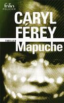 Couverture du livre « Mapuche » de Caryl Ferey aux éditions Gallimard