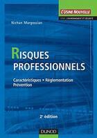 Couverture du livre « Risques professionnels ; caractéristiques, réglementation, prévention (3e édition) » de Nichan Margossian aux éditions Dunod
