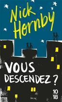 Couverture du livre « Vous descendez? » de Nick Hornby aux éditions 10/18