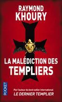 Couverture du livre « La malédiction des templiers » de Raymond Khoury aux éditions Pocket