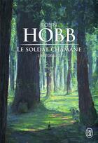 Couverture du livre « Le soldat chamane ; intégrale t.2 » de Robin Hobb aux éditions J'ai Lu