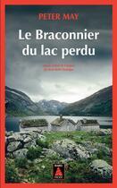 Couverture du livre « Le braconnier du lac perdu » de Peter May aux éditions Actes Sud