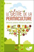 Couverture du livre « Le génie de la permaculture ; démarche, contexte, méthode et ingénierie » de Steve Read aux éditions De Terran