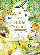 Couverture du livre « La Bible et les animaux » de Mauricette Vial-Andru et Roselyne Lesueur aux éditions Saint Jude